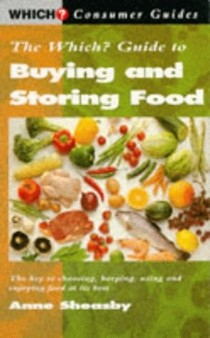 """Which?"" Guide to Buying and Storing Food (""Which?"" Consumer Guides)"