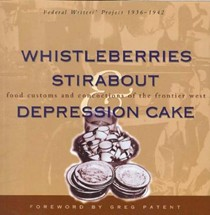 Whistleberries, Stirabout, & Depression Cake