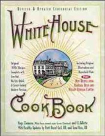 White House Cookbook, Revised And Updated, Centennial Edition: Original 1890s Recipes Complete with Low-fat, No-fat, Quick and Great Tasting Modern Versions
