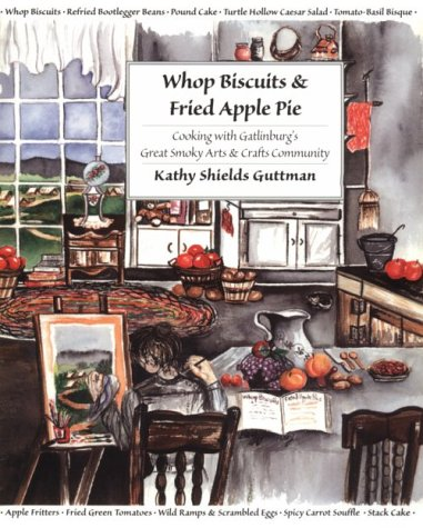 Whop Biscuits & Fried Apple Pie: Cooking with Gatlinburg's Great Smoky Arts & Crafts Community