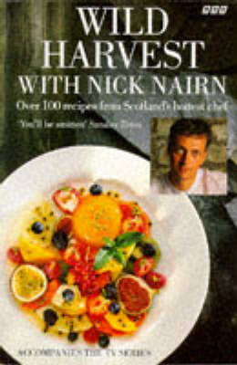 Wild Harvest with Nick Nairn: New Scottish Cooking