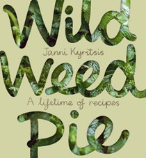 Wild Weed Pie: A Lifetime of Recipes