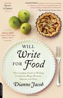 Will Write for Food: The Complete Guide to Writing Blogs, Cookbooks, Restaurant Reviews, Articles, Memoir, Fiction, and More
