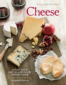 Williams-Sonoma Cheese: The Definitive Guide to Cooking with Cheese