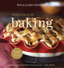 Williams-Sonoma Essentials of Baking, Revised Edition: Recipes and Techniques for Successful Home Baking