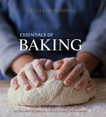 Williams-Sonoma Essentials of Baking: Recipes and Techniques for Successful Home Baking