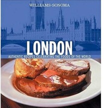 Williams Sonoma Foods of the World: London: Authentic Recipes Celebrating the Foods of the World