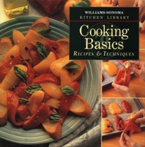 Williams-Sonoma Kitchen Library: Cooking Basics: Recipes & Techniques