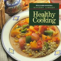 Williams-Sonoma Kitchen Library: Healthy Cooking