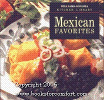 Williams-Sonoma Kitchen Library: Mexican Favorites