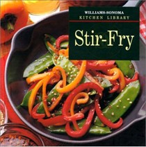 Williams-Sonoma Kitchen Library: Stir-Fry