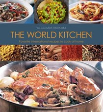 Williams-Sonoma the World Kitchen: Favorite International Recipes to Cook at Home