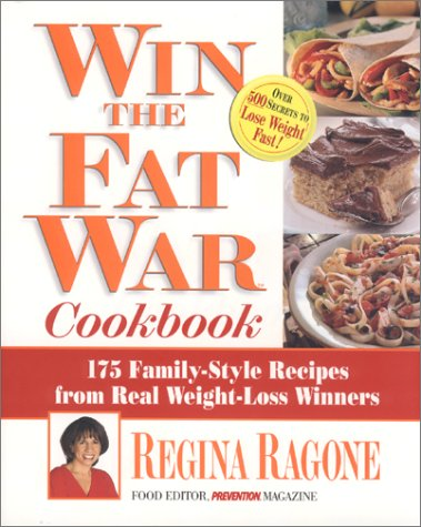 Win The Fat War Cookbook: 175 Family-Style Recipes From Real Weight Loss Winners
