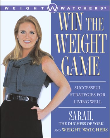 Win The Weight Game: Successful Strategies For Living Well