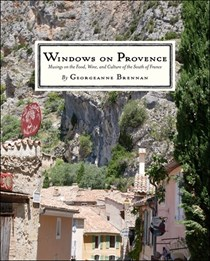 Windows on Provence: Musings on the Food, Wine, and Culture of the South of France