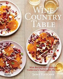 Wine Country Table: With Recipes Celebrating California's Sustainable Harvest