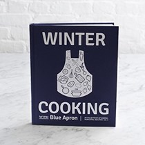 Winter Cooking with Blue Apron:  A Collection of Simple, Seasonal Recipes, vol. 1