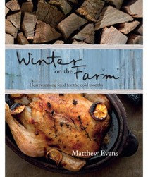 Winter on the Farm: Heartwarming Food for the Cold Months