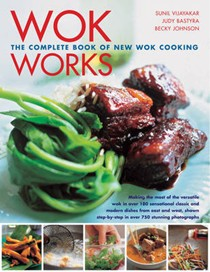 Wok Works: The Complete Book of New Wok Cooking