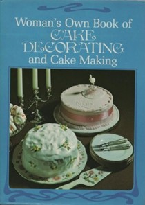 Woman's Own Book of Cake Decorating and Cake Making