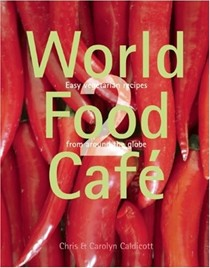 World Food Café 2: Easy Vegetarian Recipes from Around the Globe