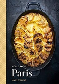 World Food: Paris: Heritage Recipes for Classic Cooking