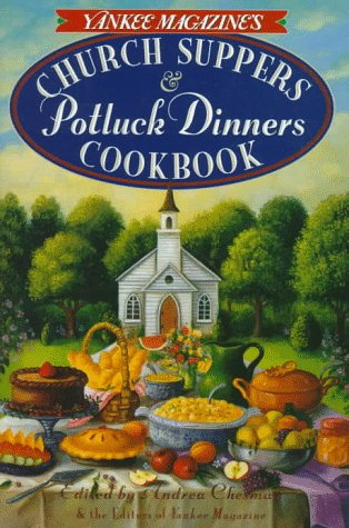 Yankee Magazine's Church Suppers & Potluck Dinners Cookbook