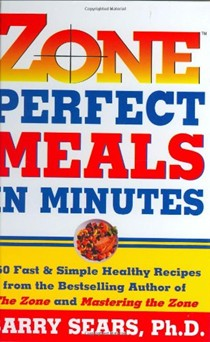 Zone Perfect Meals in Minutes: 150 Fast and Simple Healthy Recipes from the Bestselling Authorof the Zone and Mastering the Zone